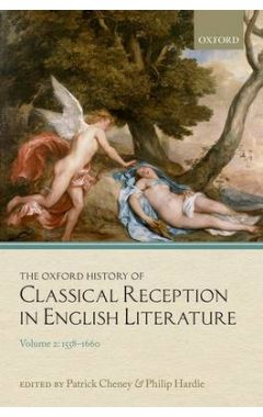 The Oxford History of Classical Reception in English Literature: Volume 2