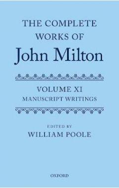 The Complete Works of John Milton: Volume XI: Manuscript Writings
