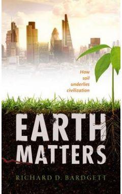 Earth Matters: How soil underlies civilization