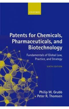 PATENTS FOR CHEMICALS, PHARMACEUTICALS AND BIOTECHNOLOGY 6E