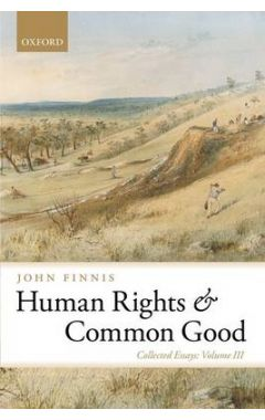 Human Rights and Common Good: Collected Essays Volume III