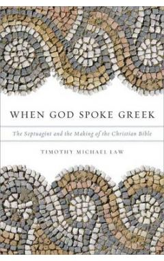 [pod] When God Spoke Greek: The Septuagint and the Making of the Christian Bible