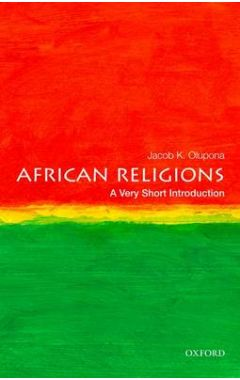 AFRICAN RELIGIONS : VERY SHORT INTRODUCTION