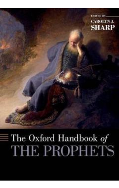 The Oxford Handbook of the Prophets