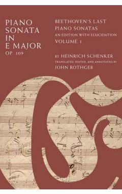 VOL 1 BEETHOVEN'S LAST PIANO SONATAS PIANO SONATA IN E MAJOR, OP. 109