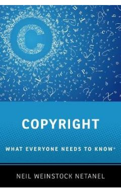 Copyright: What Everyone Needs to Know (R)