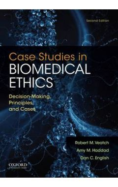 Case Studies in Biomedical Ethics: Decision-Making, Principles & Cases