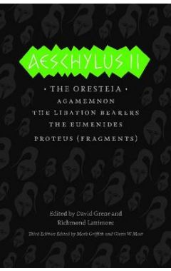 AESCHYLUS II: THE ORESTEIA (THE COMPLETE GREEK TRAGEDIES)