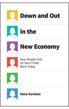 Down and Out in the New Economy: How People Find (or Don't Find) Work Today