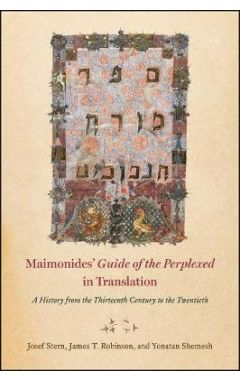 """Maimonides' """"guide of the Perplexed"""" in Translation: A History from the Thirteenth Century to the Tw"""