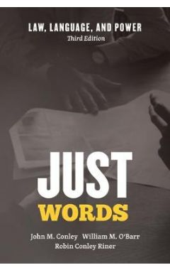 Just Words: Law, Language, and Power 3e