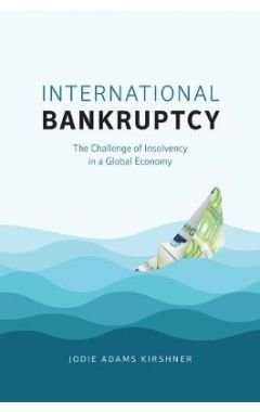International Bankruptcy - The Challenge of Insolvency in a Global Economy