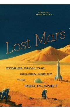 Lost Mars: Stories from the Golden Age of the Red Planet