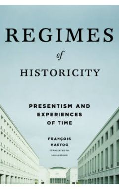 REGIMES OF HISTORICITY - PRESENTISM AND EXPERIENCES OF TIME