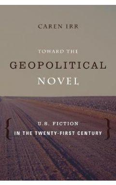 Toward the Geopolitical Novel: U.S. Fiction in the Twenty-First Century