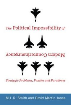 [used] THE POLITICAL IMPOSSIBILITY OF MODERN COUNTERINSURGENCY