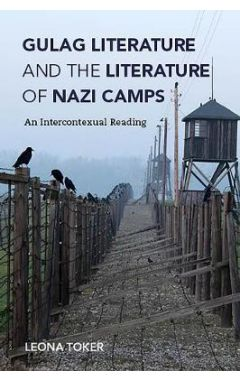 Gulag Literature and the Literature of Nazi Camps: An Intercontexual Reading