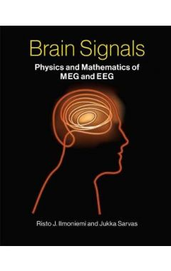 Brain Signals: Physics and Mathematics of MEG and EEG