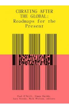 Curating After the Global: Roadmaps for the Present