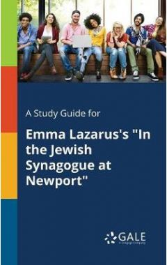 A Study Guide for Emma Lazarus's in the Jewish Synagogue at Newport