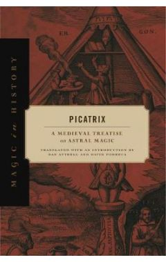 Picatrix: A Medieval Treatise on Astral Magic