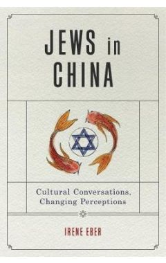 Jews in China: Cultural Conversations, Changing Perceptions