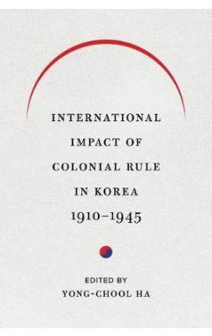 International Impact of Colonial Rule in Korea, 1910-1945