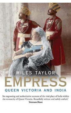 Empress: Queen Victoria and India