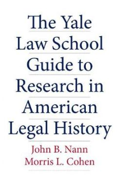 The Yale Law School Guide to Research in American Legal History