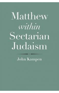 Matthew Within Sectarian Judaism