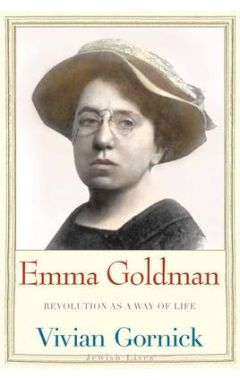 EMMA GOLDMAN : REVOLUTION AS A WAY OF LIFE    (JEWISH LIVES)