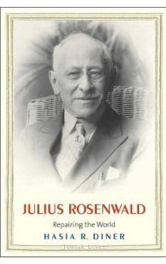 JULIUS ROSENWALD: REPAIRING THE WORLD ( JEWISH LIVES )