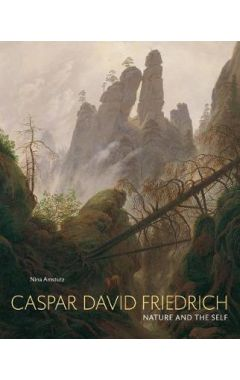 Caspar David Friedrich: Nature and the Self