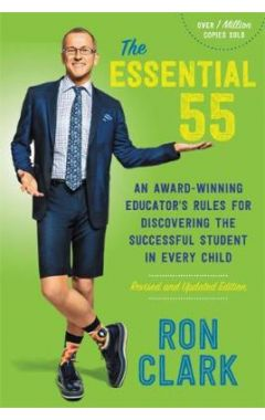 The Essential 55 (Revised): An Award-Winning Educator's Rules for Discovering the Successful Student