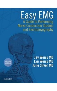 EASY EMG 2E A GUIDE TO PERFORMING NERVE CONDUCTION STUDIES AND ELECTROMYOGRAPHY