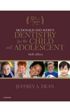 MCDONALD AND AVERY'S DENTISTRY FOR THE CHILD AND ADOLESCENT 10