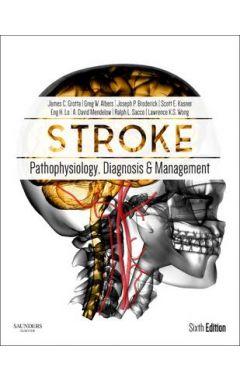 STROKE 6E PATHOPHYSIOLOGY, DIAGNOSIS, AND MANAGEMENT