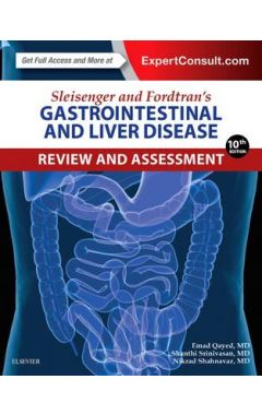 SLEISENGER AND FORDTRAN'S GASTROINTESTINAL AND LIVER DISEASE REVIEW AND ASSESSMENT 10E
