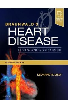 Braunwald'S Heart Disease Review and Assessment 11e