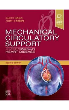 Mechanical Circulatory Support 2e: A Companion to Braunwald's Heart Disease