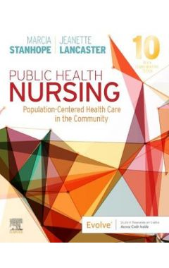 Public Health Nursing: Population-Centered Health Care in the Community 10E
