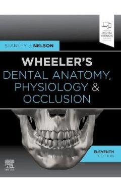 Wheeler's Dental Anatomy, Physiology and Occlusion 11e