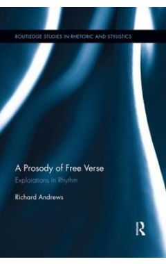 A Prosody of Free Verse: Explorations in Rhythm