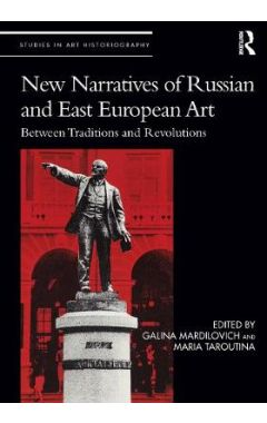 New Narratives of Russian and East European Art