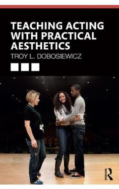 Teaching Acting with Practical Aesthetics