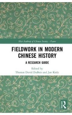 Fieldwork in Modern Chinese History: A Research Guide