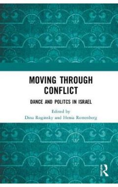 Moving through Conflict: Dance and Politcs in Israel