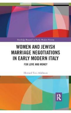 Women and Jewish Marriage Negotiations in Early Modern Italy