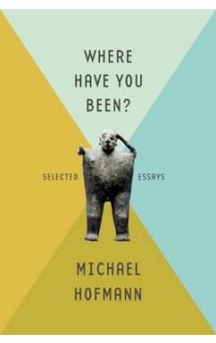 WHERE HAVE YOU BEEN?: SELECTED ESSAYS