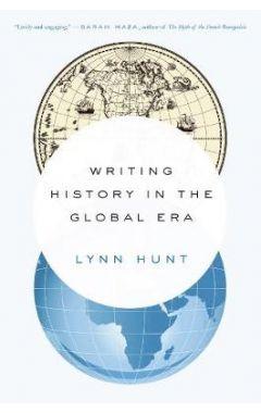 WRITING HISTORY IN THE GLOBAL ERA